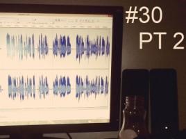 episode 30 pt 2